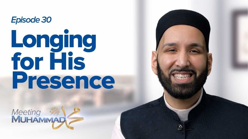 Longing For His Presence | Meeting Muhammad ﷺ Episode 30